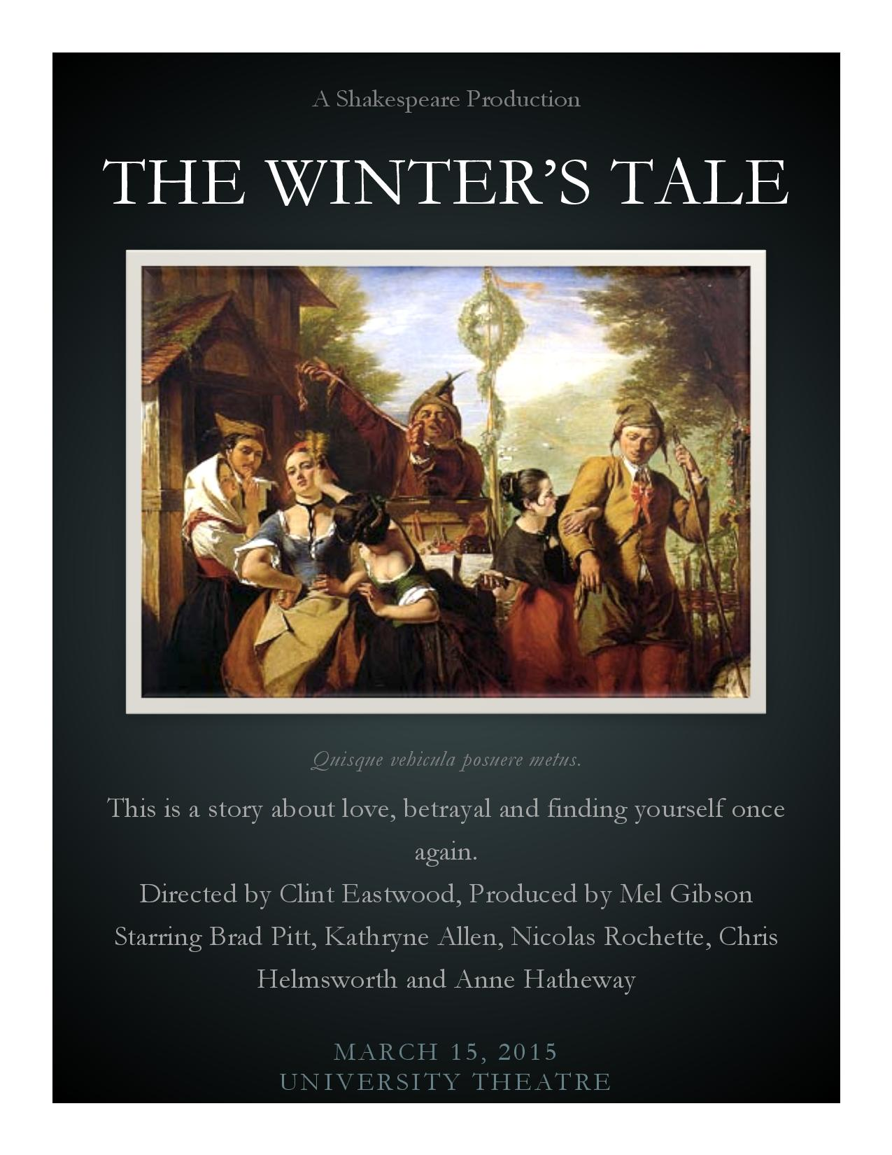 the winters tale the tragedy within The winter's tale is a play by william shakespeare originally published in the first folio of 1623  being an element of unredeemed tragedy, in addition to the years wasted in separation sources autolycus  the winters tale—html version of this title.